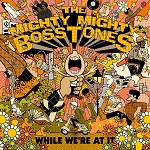 Mighty Mighty Bosstones, The – While We're At It, 12