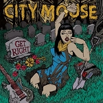City Mouse, Get Right, 12