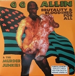 GG Allin & The Murder Junkies, Brutality & Bloodshed For All, 12