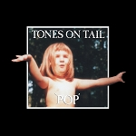 Tones On Tail, Pop, 12